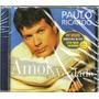 Cd Paulo Ricardo Amor De Verdade Novo Lacrado - Raro Original