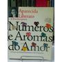 Livro - Números E Aromas Do Amor - Aparecida Liberato Original