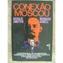 Conexão Moscou Gerald Amster Bernard Asbell 237 Original