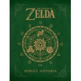 Libro The Legend Of Zelda Hyrule Historia - Norma Editorial
