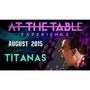 At The Table Live Lecture Titanas August 5th 2015 Video Original