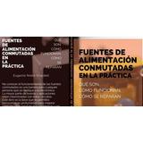 Curso De Fuentes Switching, Teoria Practica 3 Libros Español