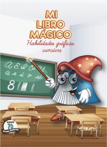 Mi Libro Mágico. Habilidades Gráficas Cursiva