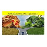 Curso Alimentacion Saludable Y Ejercicio Fisico. 15 Videos.