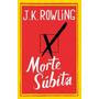 Livro  Morte Súbita - J. K. Rowling Original