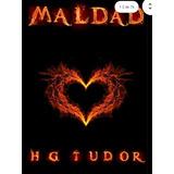 Maldad - H G Tudor