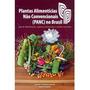 Plantas Alimentícias Não Convencionais Panc No Brasil Original