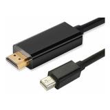 Cable Mini Displayport A Hdmi 1.8 Mts Macho A Macho