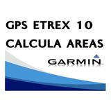 Gps Garmin Etrex 10 Calcula Hectáreas