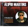Cd Alipio Martins - Coleção Grandes Sucessos Original