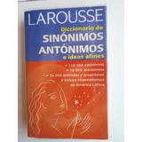 Diccionario De Sinonimos, Antonimos E Ideas Afines. Larousse