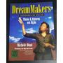 Dream Makers - Fazedores De Sonho Michele Hunt Original