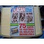 Revista Placar Edição Histórica 75 Anos Seleção Brasileira Original