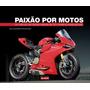 Livro Paixão Por Motos Original