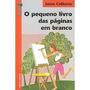 Livro O Pequeno Livro Das Páginas Em Branco Jaime Celiberto Original