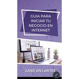 Guía De Emprendedor Nico Lorenzon, Tu Negocio En Internet