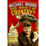 Dude, Wheres My Country? Michael Moore