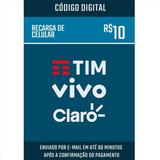 Recarga De Celular Crédito - Tim Vivo Claro Oi R$10,00