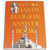 The Handy Religion Answer Book. John Renard