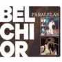 Cd Belchior - Paralelas (duplo - 2 Cds) Original