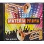Banda Matéria Prima Vem Pra Mim Cd  Lacrado Original