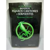 Juegos Del Hambre Balada De Pajaros Cantores Y Serpientes