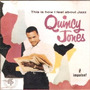 Cd Quincy Jones - This Is How I Feel About Jazz - Importado Original