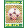 Livro Resenha Esportiva Nelson Motta Ed. Benvirá, Seminovo Original