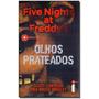 Olhos Prateados (série Five Nights At Freddy''''s Vol. 1) - Original
