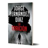 Libro La Traición - Jorge Fernández Díaz