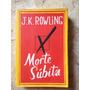 Livro: Morte Súbita - J. K. Rowling Original