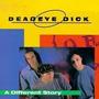 Cd A Different Story Deadeye Dick Original