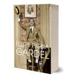Libro Gardel - Felipe Pigna - Planeta