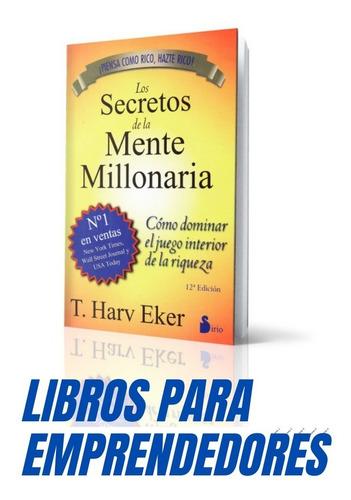 Los Secretos De La Mente Millonaria !!(especial Emprendedor)