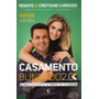 Casamento Blindado 2.0 - Renato E Cristiane Cardoso Original