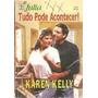 Livro Tudo Pode Acontecer - Julia Nº 1314 Karen Kelly Original
