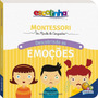 Livro Escolinha Montessori Meu 1 Livro - Emocoes Original