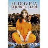 Horoscopo Chino 2021 - Ludovica Squirru - Ediciones B Libro