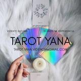 Tarot Yana Videncia - Tarotista Vidente Natural *  Limpiezas