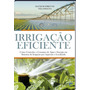 Irrigação Eficiente - Controlar O Consumo De Água E Energia Original