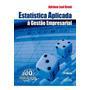 Livro Estatística Aplicada À Gestão Empresarial Original