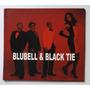 Cd Blubell & Black Tie Original