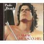 O Amor Me Escolheu Paulo Ricardo Original