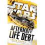 Livro - Life Debt: Aftermath (star Wars) By Chuck Wendig ** Original