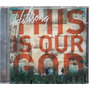 Cd Hillsong: This Is Our God Hillsong Original