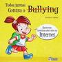 Livro Todos Juntos Contra O Bullying Rose Elaine S. O. Original