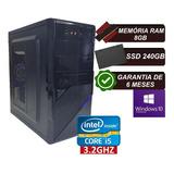 Pc Computador Cpu Intel Core I5, 8gb Memória Ram / Ssd 240gb