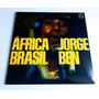 Lp Vinil Jorge Ben África Brasil 180g Lacrado Negro É Lindo Original