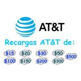 Recarga Paquete At&t 15 $20 $30 $50 $100 $150 $200 $300 $500
