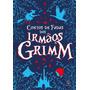 Livro - Contos De Fadas Dos Irmãos Grimm Original